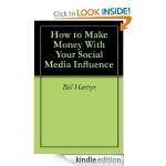 How to Make Money with Your Social Media Influence Book