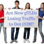 Are New gTLD Domain Names Losing Traffic to Dot COM?