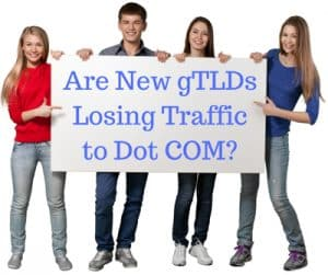 Are New gTLD Domain Name Owners Losing Traffic to Dot COM?