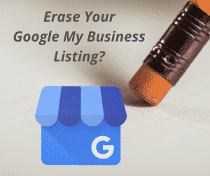 Erase Your Google My Business Listing